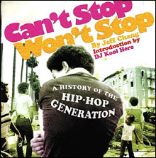"""Jeff Chang's """"Can't Stop, Won't Stop"""""""